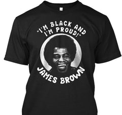 James Brown t-shirt - Black and Proud