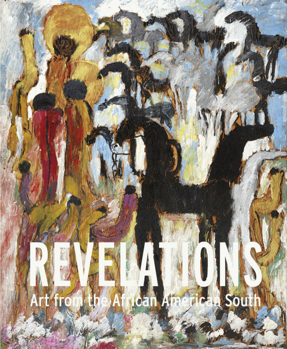 Revelations - Art From the African American South - hardcover