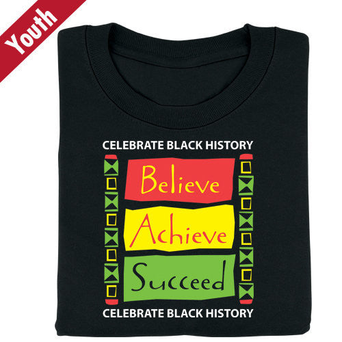 Black History t-shirt - Believe Achieve Succeed - youth