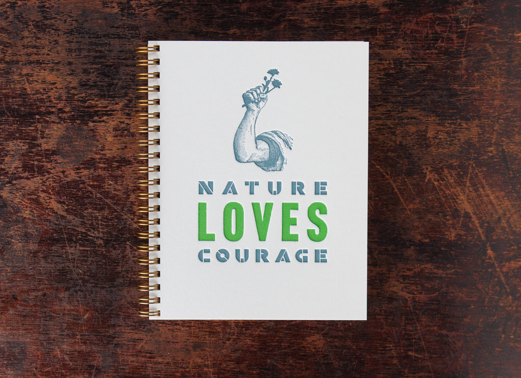 Note Book: Nature Loves Courage