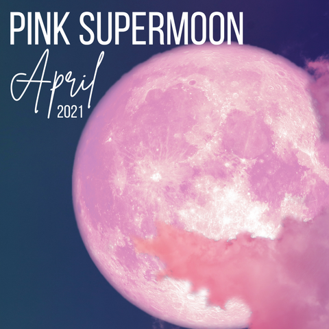 pink supermoon april 2021 - what does it mean