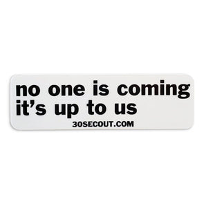 Sticker - No One Is Coming, It's Up To Us