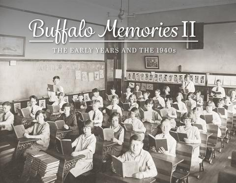 Buffalo Memories II: The Early Years and the 1940s