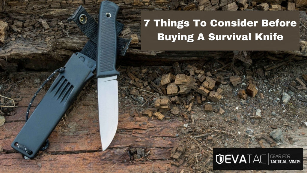 Blog posts 7 Things To Consider Before Buying A Survival Knife?