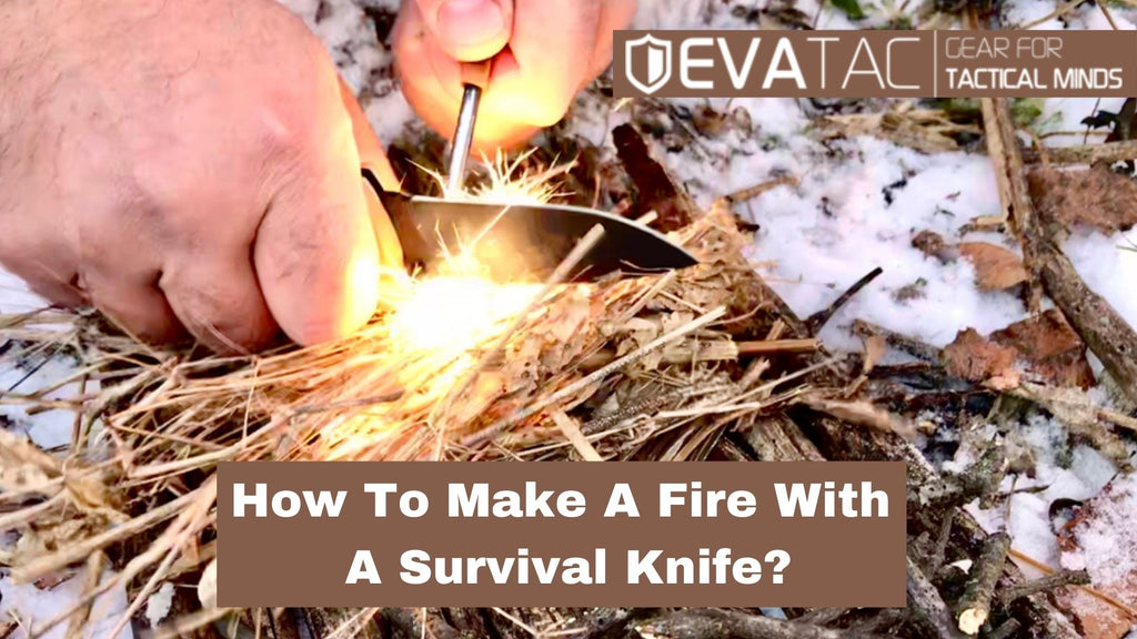 How To Make A Fire With A Survival Knife