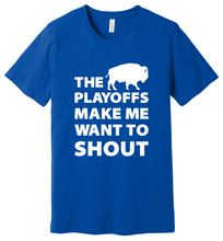 Load image into Gallery viewer, Playoffs Make Me Want To Shout - Men's Buffalo Bills T-Shirt