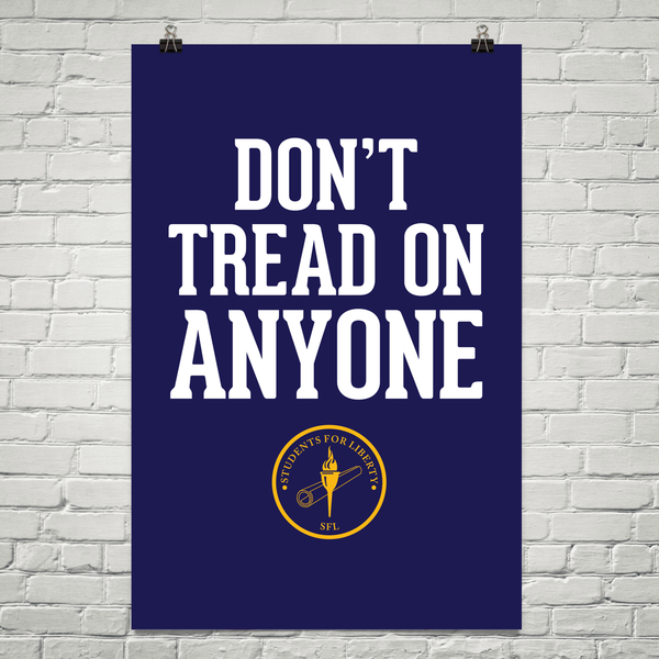 Don 39 t tread on anyone poster students for liberty for Products that don t exist