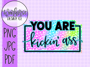 You are Kicking ass PNG JPEG PDF