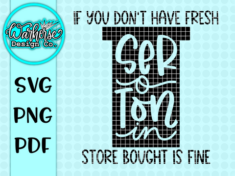 If you don't have fresh serotonin, Store bought is fine SVG PNG PDF
