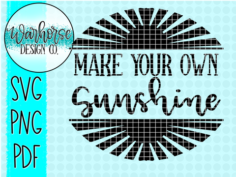 Make Your Own Sunshine SVG PNG PDF