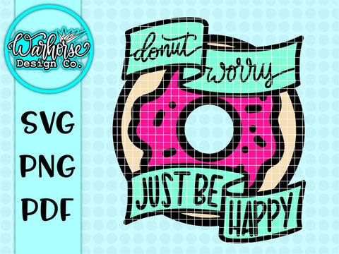 Donut Worry SVG PNG PDF