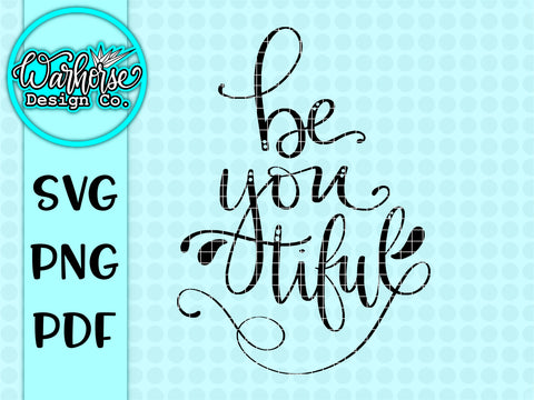 Be YOU tiful SVG PNG PDF