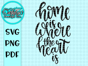 Home is where the heart is SVG PNG PDF