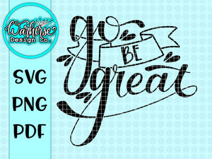 Go be great SVG PNG PDF