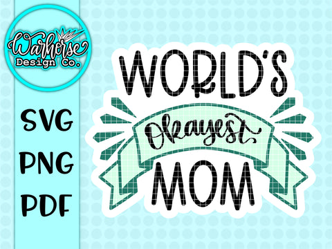 World's Okayest Mom SVG PNG PDF