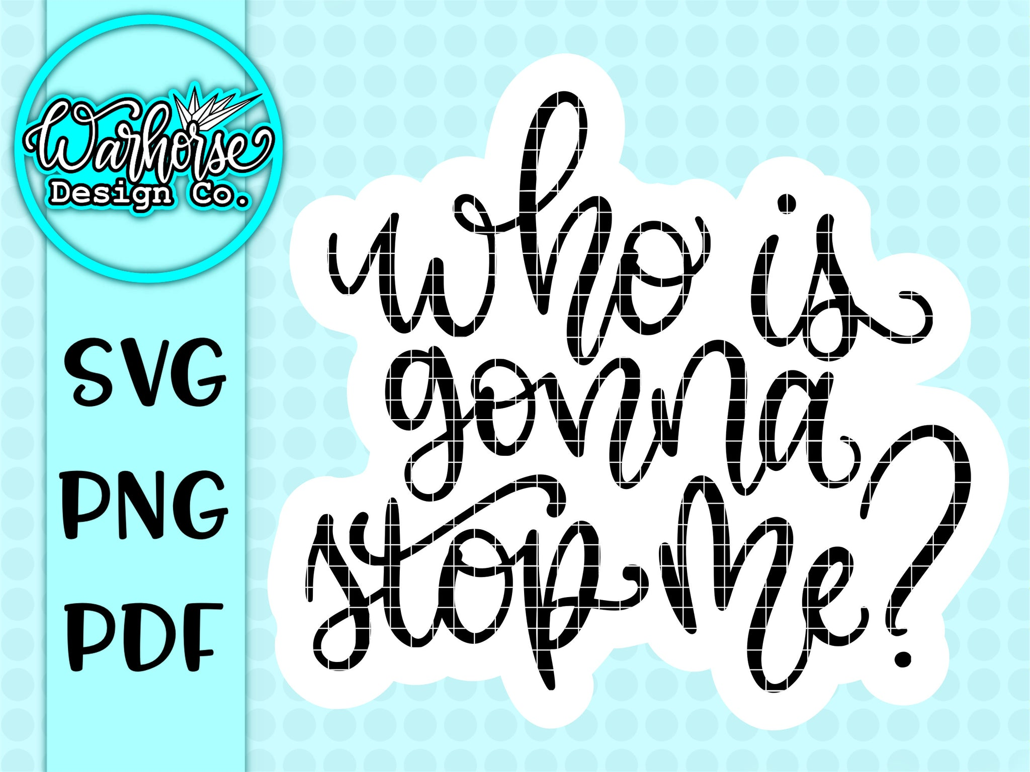 Who is gonna stop me SVG PNG PDF