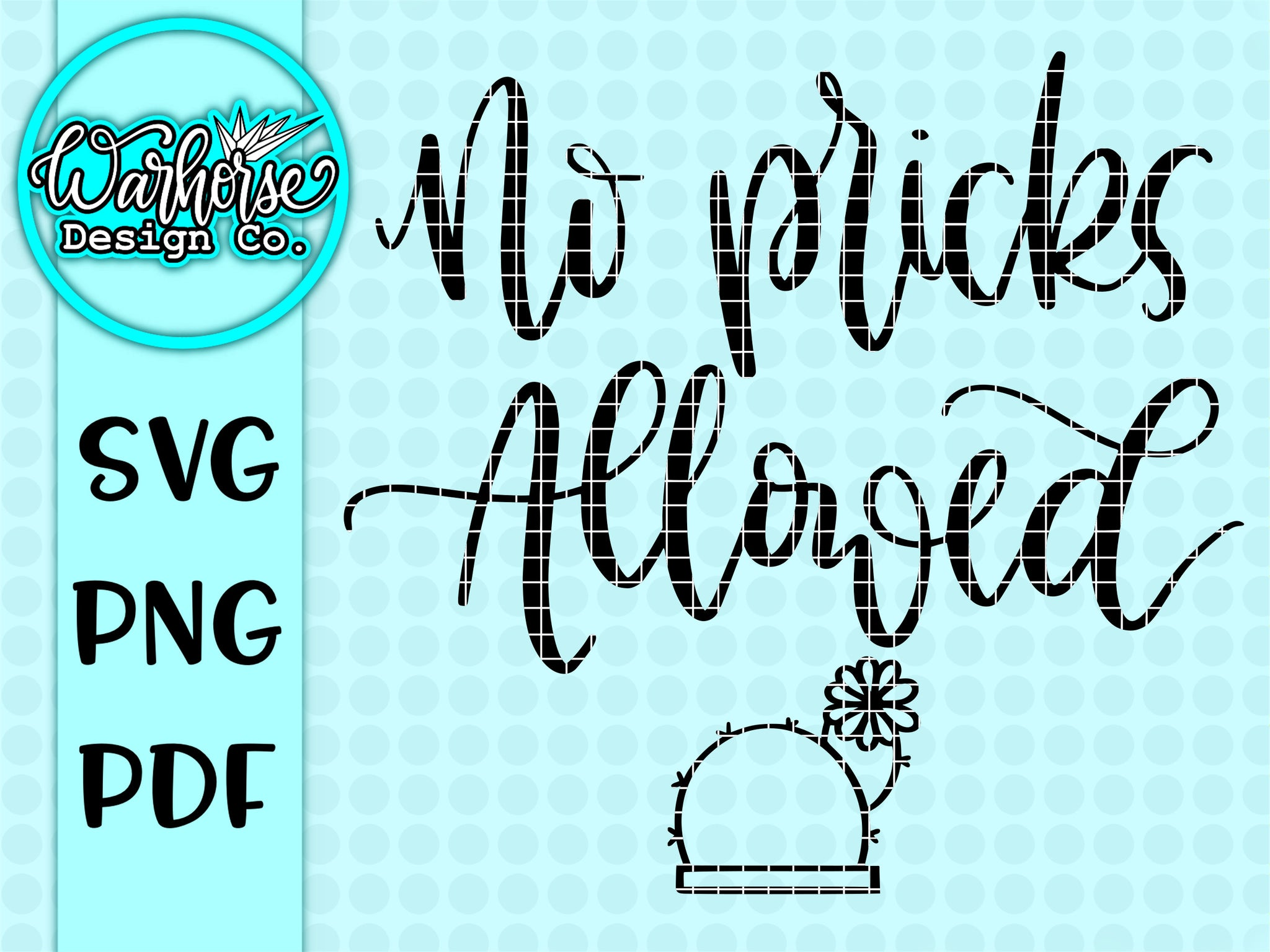 No Pricks Allowed SVG PNG PDF