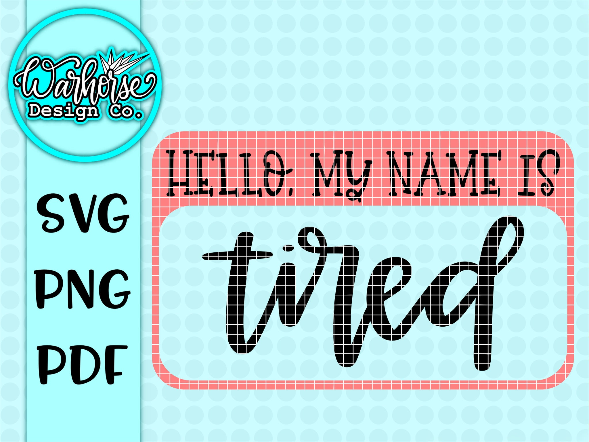 Hello my name is Tired SVG PNG PDF