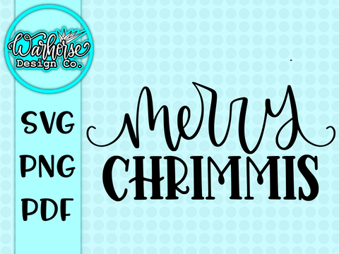Merry Chrimmis SVG FILE
