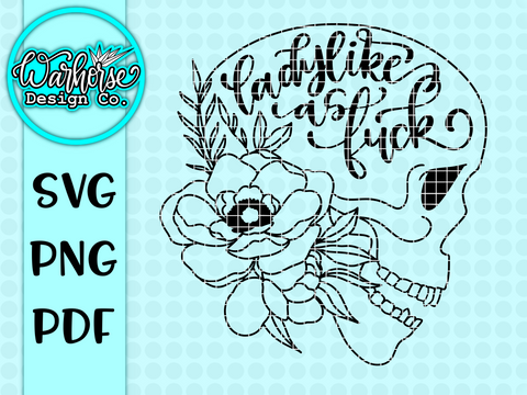 Ladylike as Fuck Skull SVG PNG PDF