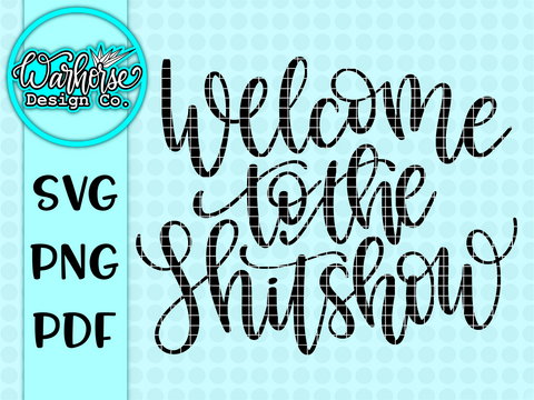Welcome to the Shitshow SVG PNG PDF