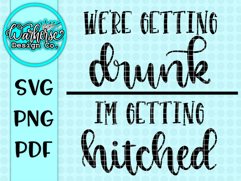 "Bachelorette SVG Set ""I'm getting hitched"" Bride design and ""We're getting drunk"" Bridesmaid design"