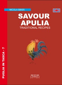 Savour Apulia. Traditional recipes - Mario Adda Editore