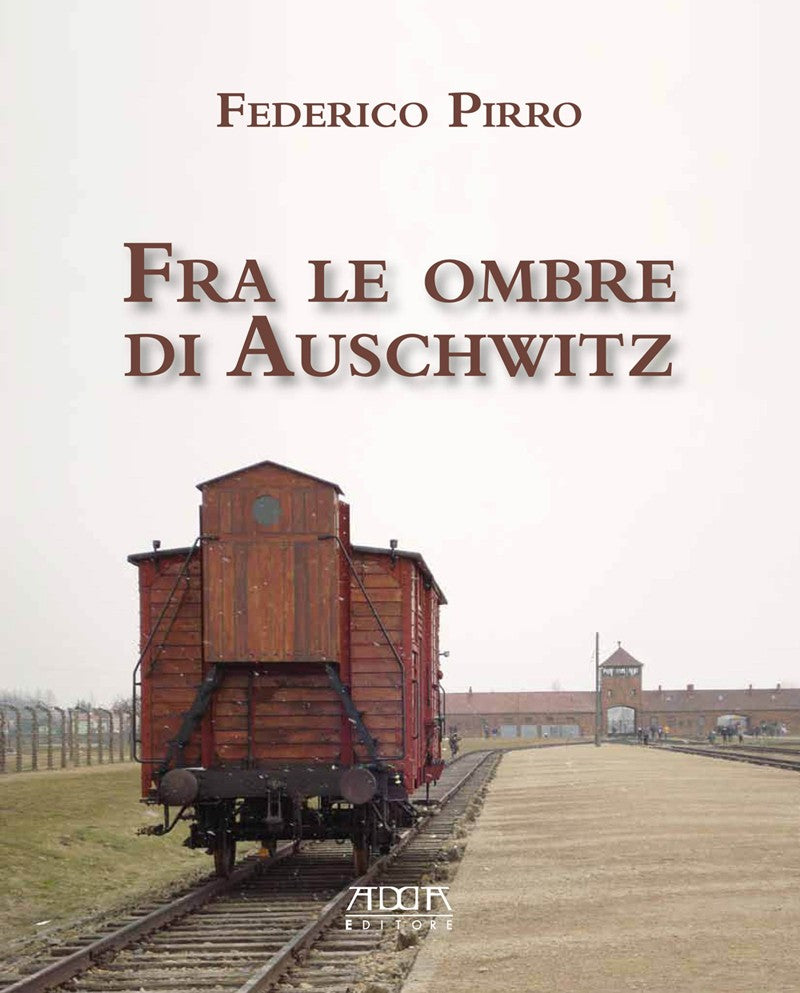 Fra le ombre di Auschwitz