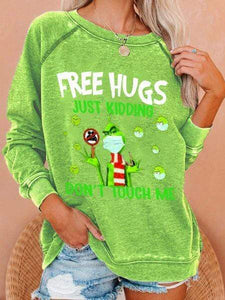 Women's Free Hugs JUST KIDDING DON'T TOUCH ME Print Sweatshirt