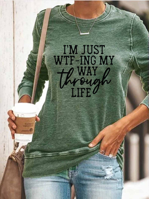 Women's I'm Just WTFing My Way Through Life casual round neck T-shirt