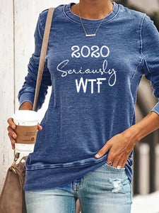 2020 Seriously WTF Long Sleeve Pullover