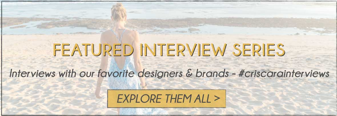 Criscara Featured Interviews - Bohemian Clothing, Jewelry, Swim and Home Goods Designers