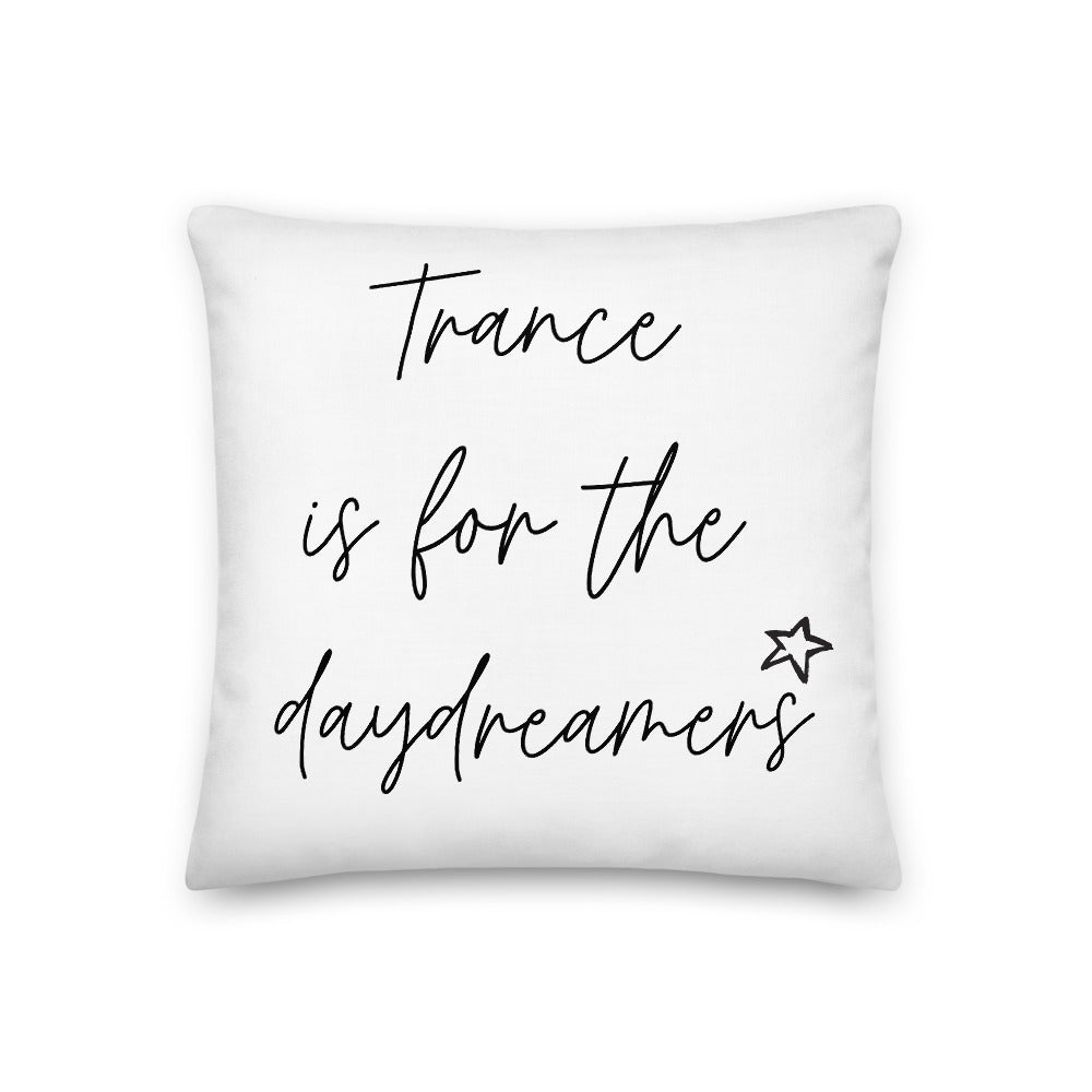'Trance Is For The Daydreamers' Premium Pillow (Regular)