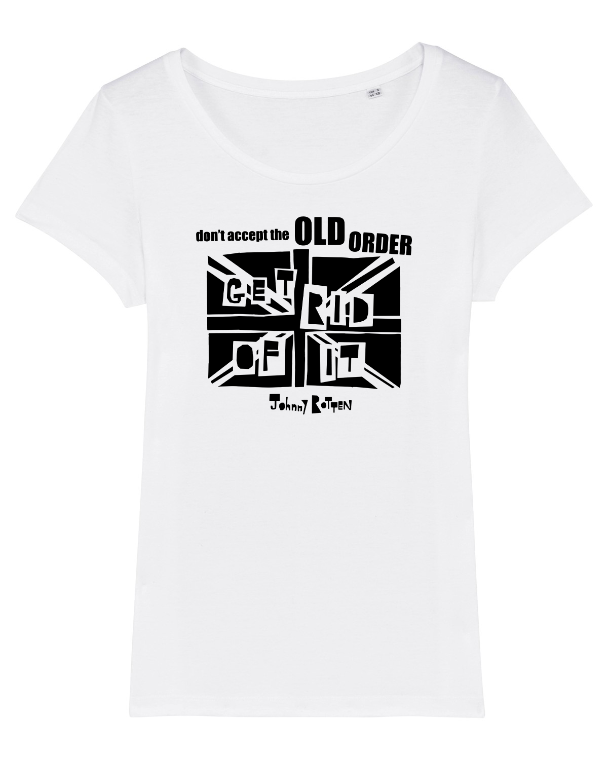 'Don't Accept The Old Order Get Rid Of It' Organic Womens T-shirt
