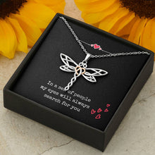 Load image into Gallery viewer, Dragonfly Necklace | in a sea of people my eyes will always search for you
