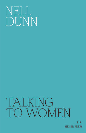 Talking to Women by Nell Dunn