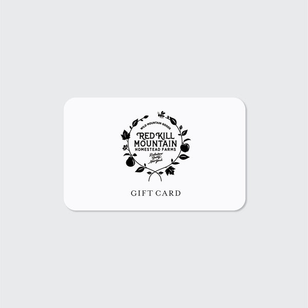 RED KILL MOUNTAIN HOMESTEAD FARMS GIFT CARD