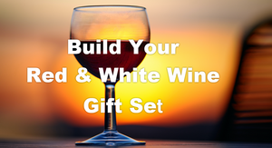 Select 3 or More wines to Build Your Red & White Wine Gift Set