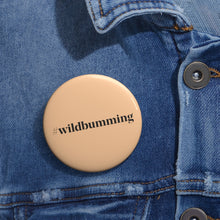 Load image into Gallery viewer, Wild Bum Custom Pin Buttons