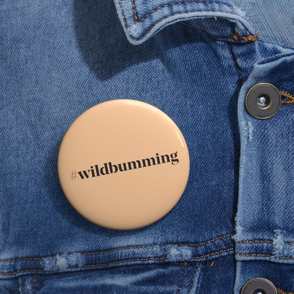 Wild Bum Custom Pin Buttons