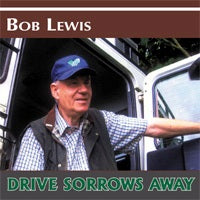 cover image for Bob Lewis - Drive Sorrows Away