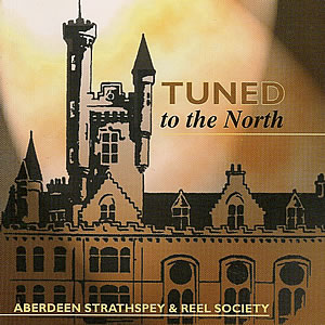 cover image for Aberdeen Strathspey And Reel Society - Tuned To The North