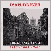 cover image for Ivan Drever - The Orkney Years 1986-1992 vol 1