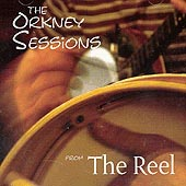cover image for The Orkney Sessions - From The Reel