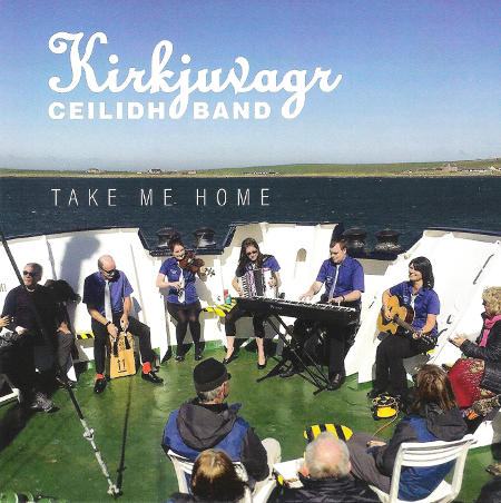 cover image for Kirkjuvagr Ceilidh Band - Take Me Home