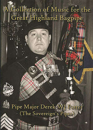 cover image for Pipe Major Derek W J Potter - A Collection Of Music For The Great Highland Bagpipe