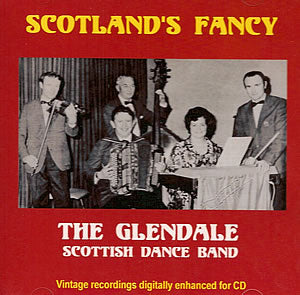 cover image for The Glendale Scottish Dance Band - Scotland's Fancy