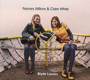 cover image for Frances Wilkins And Claire White - Blyde Lasses