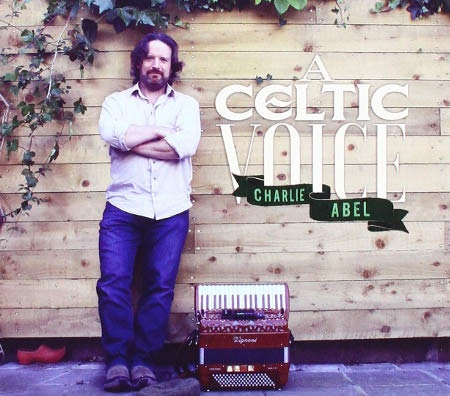 cover image for Charlie Abel - A Celtic Voice