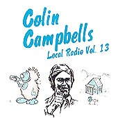 cover image for Colin Campbell's Local Radio vol 13